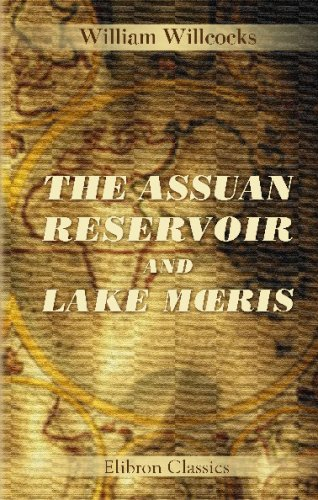 9780543704078: The Assuan Reservoir and Lake Moeris: Address at a Meeting of the Khedivial Geographical Society, Cairo, January 16, 1904