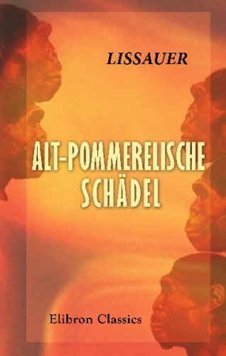 9780543704528: Alt-Pommerelische Schädel: Ein Beitrag zur germanischen Urgeschichte