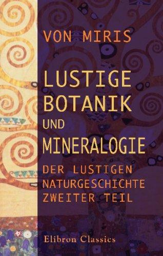 9780543705464: Lustige Botanik und Mineralogie: Der lustigen Naturgeschichte: Zweiter Teil (German Edition)