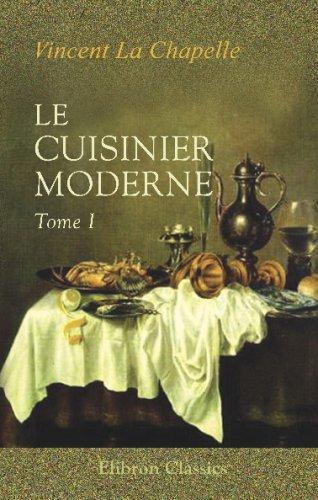 9780543706621: Le cuisinier moderne: Qui aprend à donner toutes sortes de repas, en Gras & en Maigre, d'une maniére plus délicate que ce qui en a été écrit jusqu'à present; divisé en quatre volumes. Tome 1