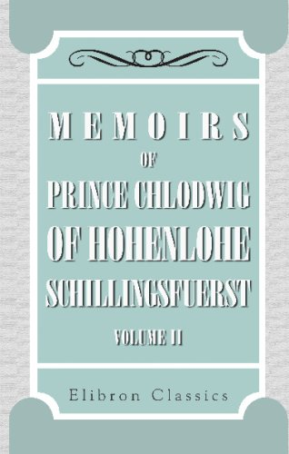 9780543712202: Memoires of Prince Chlodwig of Hohenlohe-Schillingsfuerst: Volume 2