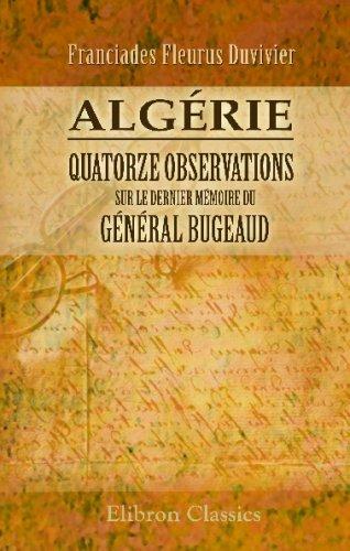 9780543713568: Algérie: Quatorze observations sur le dernier mémoire du général Bugeaud (French Edition)