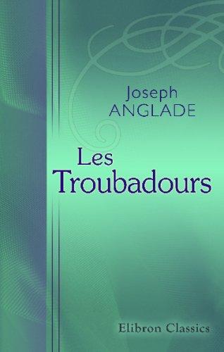 9780543714602: Les Troubadours: Leurs vieus. Leurs œouvres. Leurs influence (French Edition)