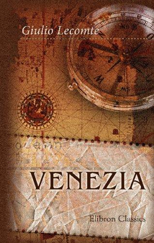 9780543718358: Venezia: Colpo d'occhio letterario, artistico, storico, poetico e pittoresco sui monumenti e curiosità di questa città