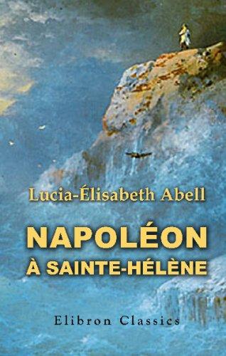 9780543718457: Napoléon à Sainte-Hélène: Souvenirs de Betzy Balcombe. Traduction annotée et précédée d'une introduction par Aimé Le Gras