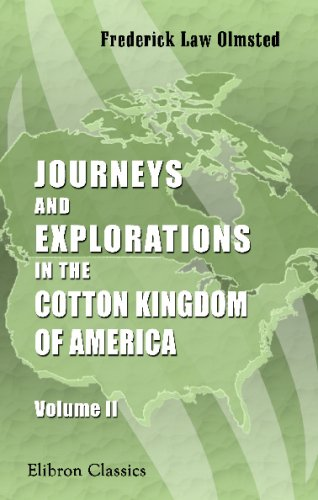 9780543721525: Journeys and Explorations in the Cotton Kingdom: A traveller's observations on cotton and slavery in the American slave states. Volume 2