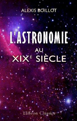 9780543722287: L'astronomie au XIX-e si�cle: Tableau des progr�s de cette science depuis l'antiquit� jusqu'� nos jours