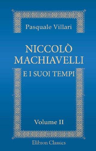 9780543722928: Niccolò Machiavelli e i suoi tempi: Illustrati con nuovi documenti. Volume 2