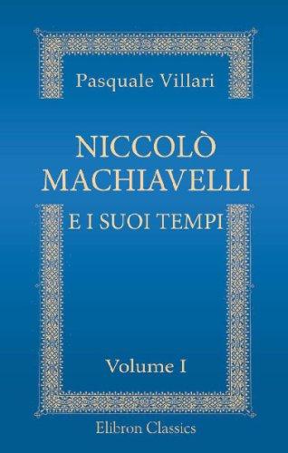 9780543722942: Niccolò Machiavelli e i suoi tempi: Illustrati con nuovi documenti. Volume 1