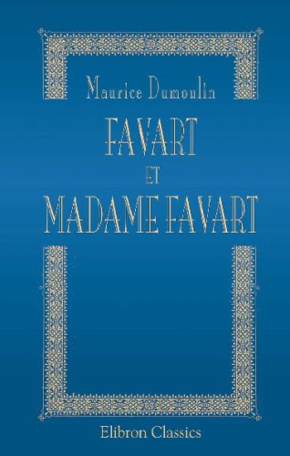9780543723987: Favart et Madame Favart: Un ménage d'artistes au XVIII-e siècle