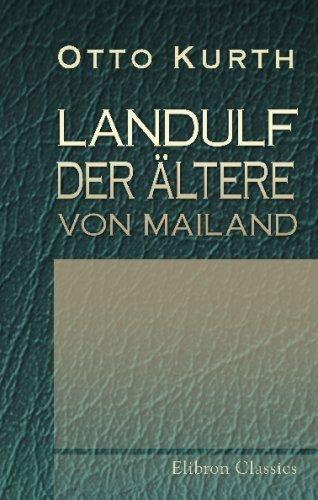 Landulf der Ältere von Mailand: Ein Beitrag: Otto Kurth