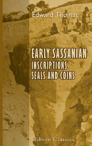 9780543727251: Early Sassanian Inscriptions, Seals and Coins