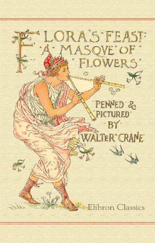 Flora's Feast: A Masque of Flowers: Walter Crane