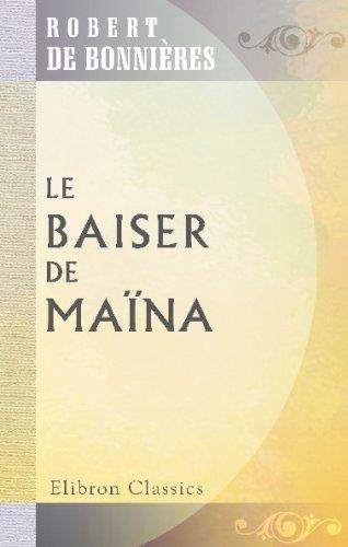 9780543730954: Le baiser de Maïna (French Edition)
