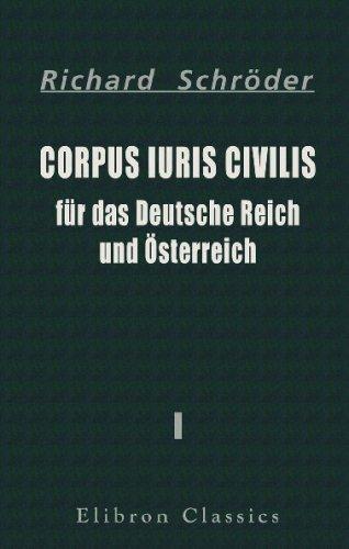9780543733849: Corpus iuris civilis für das Deutsche Reich und Österreich: Teil 1. Das allgemeine deutsche Handelsgesetzbuch und die allgemeine deutsche Wechselordnung (German Edition)