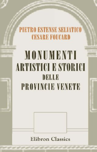9780543735782: Monumenti artistici e storici delle Provincie Venete
