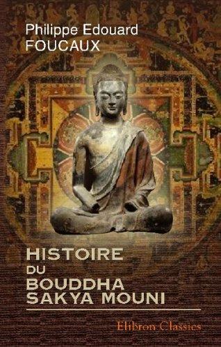 9780543736031: Histoire du Bouddha Sakya Mouni: Traduite du Tib�tain