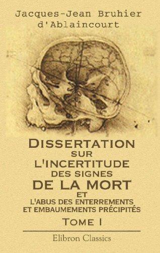 9780543737380: Dissertation sur l'incertitude des signes de la mort, et l'abus des enterrements, et embaumements précipités: Tome 1