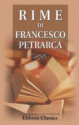 9780543737922: Rime di Francesco Petrarca: Con l'interpretazione di Giacomo Leopardi e con note inedite di Eugenio Camerini