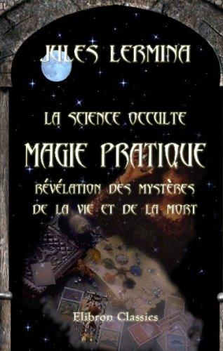 9780543738509: La science occulte. Magie pratique: révélation des mystères de la vie et de la mort
