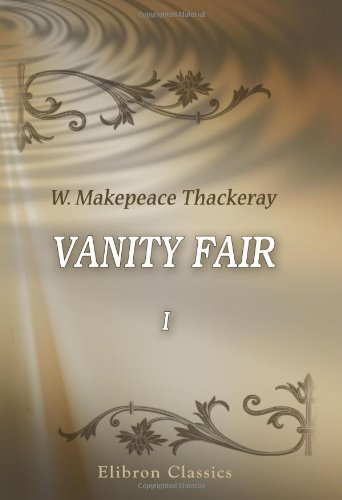 9780543740687: Vanity Fair: A Novel Without a Hero. Volume 1