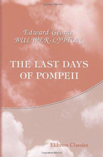 9780543741615: The Last Days of Pompeii
