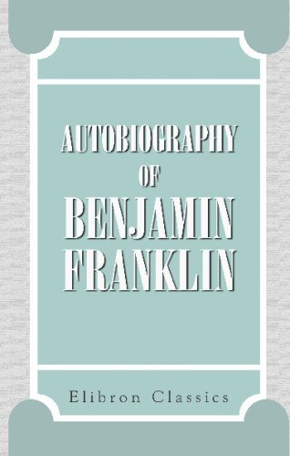 9780543741691: Autobiography of Benjamin Franklin: With selections from his other writings