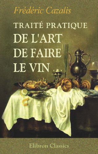 9780543741912: Traité pratique de l'art de faire le vin: Avec 68 figures dans le texte