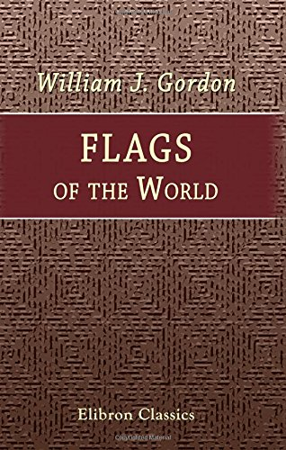 9780543743398: Flags of the World: Past and Present: Their Story and Associations