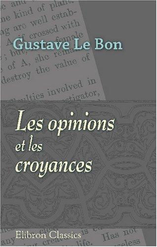 9780543744128: Les opinions et les croyances: Genèse - évolution (French Edition)