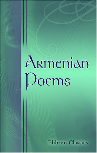 9780543746252: Armenian Poems: Rendered into English Verse by Alice Stone Blackwell