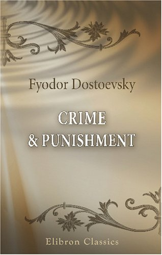 9780543747419: Crime & Punishment: A Novel in Six Parts and an Epilogue