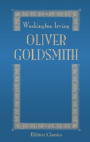 9780543748119: Oliver Goldsmith: A biography
