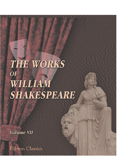 9780543752574: The Works of William Shakespeare: With numerous illustrations. Volume 7