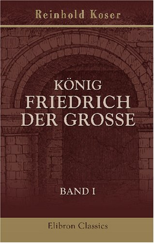 9780543754356: König Friedrich der Grosse: Band I (German Edition)