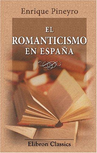 9780543755353: El romanticismo en España