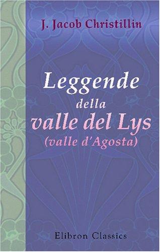 9780543757128: Leggende della valle del Lys (valle d'Agosta): Versione italiana di C. Coggiola. Con prefazione di Antonio Fogazzaro