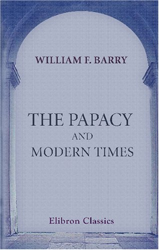 9780543757524: The Papacy and Modern Times: A Political Sketch, 1303-1870