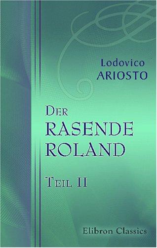 9780543760685: Der rasende Roland: Teil 2