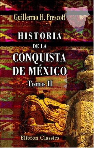 9780543761668: Historia de la conquista de M�xico: Con un estudio preliminar de la civilizaci�n de los aztecas. Tomo 2
