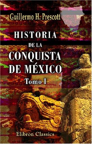 9780543761828: Historia de la conquista de M�xico: Con un estudio preliminar de la civilizaci�n de los aztecas. Tomo 1