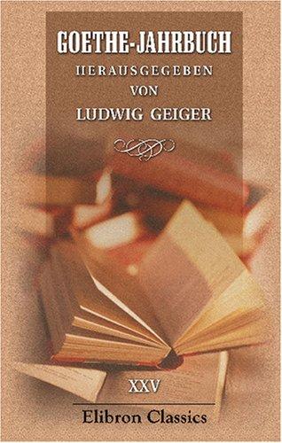 9780543761866: Goethe-Jahrbuch: Herausgegeben von Ludwig Geiger. Band 25