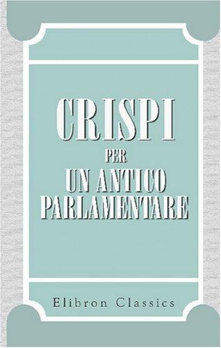 9780543762412: Crispi: per un antico parlamentare: Col suo diario della spedizione dei mille (Italian Edition)