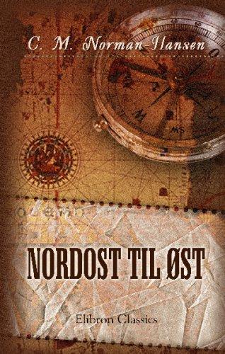9780543763839: Nordost til øst: Skitser fra Rusland og Finland (Danish Edition)