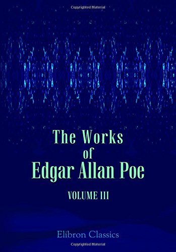 9780543764362: The Works of Edgar Allan Poe: Volume 3: Poems and Essays