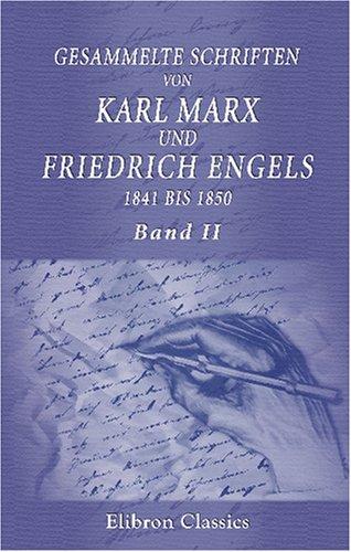 9780543766847: Gesammelte Schriften von Karl Marx und Friedrich Engels, 1841 bis 1850: Band II. Von Juli 1844 bis November 1847
