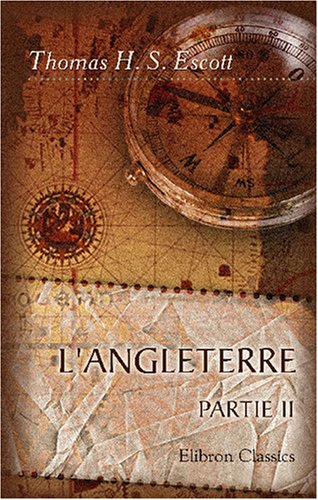 L'Angleterre: Le pays, les institutions, les meurs.: Thomas Hay Sweet