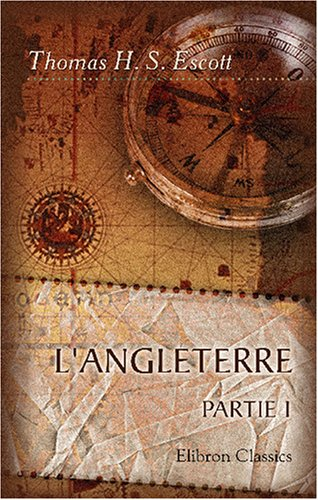 L'Angleterre: Le pays, les institutions, les moeurs.: Thomas Hay Sweet