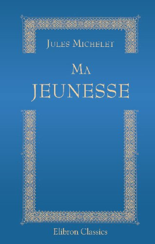 9780543767363 - Michelet, Jules: Ma jeunesse (French Edition) - Livre