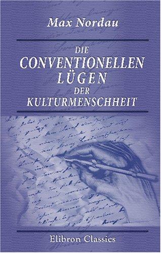 9780543767479: Die conventionellen Lügen der Kulturmenschheit